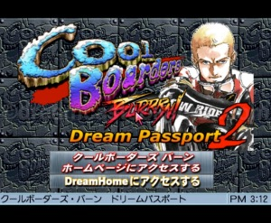 Cool Boarders Burrrn! has a version of Dream Passport 2 which had the default options of the game's dedicated homepage or the general dricas site. You also could use the browser to access the internet. ©1999 UEP SYSTEMS,Inc